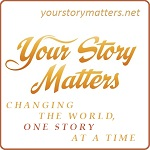 Your-Story-Matters-Changing-the-World-One-Story-At-A-Time-Square-with-Border-150x150